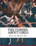 The Turned-About Girls, Beulah Marie Dix, 1500595454