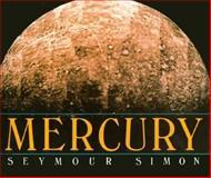 Mercury, Seymour Simon, 0688105459