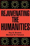 Rejuvenating the Humanities, , 0879725451