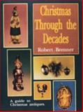 Christmas Through the Decades, Robert Brenner, 0887405452