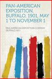 Pan-American Exposition, Buffalo, 1901, May 1 to November 1, Pan-American Exposition Compan N. y. )., 1313925454