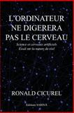 L' Ordinateur Ne Digérera Pas le Cerveau, Ronald Cicurel, 1482605457