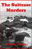 The Suitcase Murders, Rodney Dodig, 1495405451