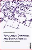 Supporting the Population : Interactions of Demographic Changes and Supply Systems for Water and Food, Hummel, Diana, 3593385457