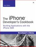 The IPhone Developer's Cookbook : Building Applications with the IPhone SDK, Sadun, Erica, 0321555457