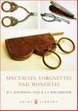 Spectacles, Lorgnettes and Monocles, D. C. Davidson, 0747805458