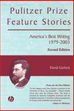 Pulitzer Prize Feature Stories : America's Best Writing, 1979 - 2003, , 0813825458