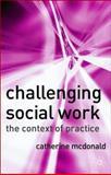 Challenging Social Work 9781403935458