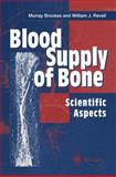 Blood Supply of Bone : Scientific Aspects, Brookes, Murray and Revell, William J., 1447115457
