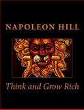 Think and Grow Rich, Napoleon Hill, 149617545X