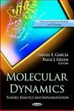 Molecular Dynamics, Daniel E. Garcia and Paige J. Green, 1620815451