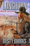 Longhorn II : The Hondo Kid, Rhodes, Dusty, 1932695451