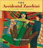 The Accidental Zucchini, Max Grover, 0152015450