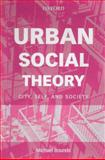 Urban Social Theory : City, Self, and Society, Bounds, Michael, 0195515455