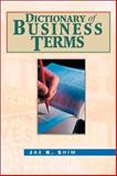 Dictionary of Business Terms, Shim, Jae K., 0324205457