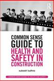 Common Sense Guide to Health and Safety in Construction, Ludhra, Subash, 0415835453