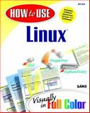 How to Use Linux, Ball, Bill, 0672315459