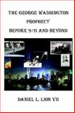 The George Washington Prophecy Before 9/11 and Beyond, Lion, Daniel L, 7th, 1410785459