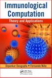 Immunological Computation : Theory and Applications, Dasgupta, Dipankar and Nino, Fernando, 1420065459