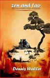 Zen and Tao- a Little Book on Buddhist Thought and Meditation, Dennis Waller, 1482375451