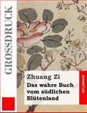 Das Wahre Buch Vom Sdlichen Bltenland (Grodruck), Zhuang Zi, 1491285451