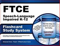 FTCE Speech-Language Impaired K-12 Flashcard Study System : FTCE Subject Test Practice Questions and Exam Review for the Florida Teacher Certification Examinations, FTCE Exam Secrets Test Prep Team, 1614035458