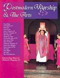 Postmodern Worship and the Arts, , 0893905461