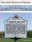 Maryland Historical Markers Carroll and Frederick Counties, Blackpool, Stephen, 0974255467
