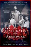The Assassination of the Archduke, Greg King and Sue Woolmans, 1250055466