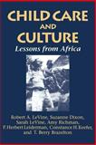 Child Care and Culture : Lessons from Africa, Levine, Robert A. and Levine, Sarah, 052157546X