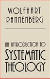 Introduction to Systematic Theology, Pannenberg, Wolfhart, 0802805469