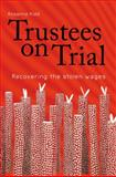 Trustees on Trial : Recovering the Stolen Wages, Kidd, Rosalind, 0855755466