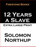 12 Years a Slave: Extra Large Print, Solomon Northup, 1497345464