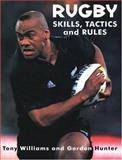 Rugby Skills, Tactics and Rules, Tony Williams and Gordon Hunter, 1552095460
