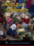 Agriculture at a Crossroads : Latin America and the Caribbean, International Assessment of Agricultural Knowledge, Science, and Technology, 1597265462