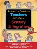 Answers to Questions Teachers Ask about Sensory Integration, Jane Koomar and Carol Kranowitz, 1932565469