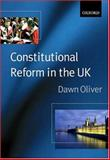 Constitutional Reform in the UK, Oliver, Dawn, 0198765460