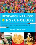 Research Methods in Psychology : Evaluating a World of Information, Morling, Beth, 0393935469
