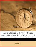 Aus Meinem Leben und Aus Meiner Zeit, Ernst Ii, 1149225467