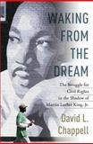 Waking from the Dream, David L. Chappell, 1400065461