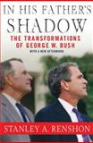 In His Father's Shadow, Stanley A. Renshon, 1403965463