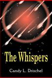 The Whispers, Candy L. Drischel, 1462685463
