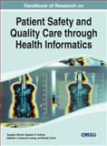 Handbook of Research on Patient Safety and Quality Care Through Health Informatics, Vaughan Michell, 1466645466
