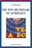 The New Dictionary of Astrology, Ciro Discepolo, 1484155467