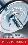 Deep Strengths : Getting to the Heart of High Performance, Pritchett, Price, 0071485465