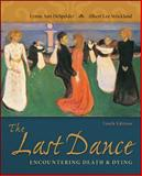 The Last Dance : Encountering Death and Dying, Despelder and Strickland, 0078035465
