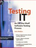 Testing IT : An Off-the-Shelf Software Testing Process, Watkins, John, 052179546X