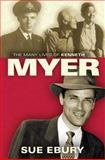 The Many Lives of Kenneth Myer, Ebury, Sue, 0522855466