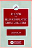 Pulsed and Self Regulated Drug Delivery 9780849345463