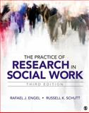 The Practice of Research in Social Work, Engel, Rafael J. and Schutt, Russell K., 145222546X